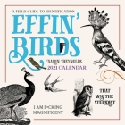 Effin' Birds 2021 Wall Calendar: A Field Guide to Identification Cover Image