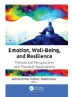 Emotion, Well-Being, and Resilience: Theoretical Perspectives and Practical Applications Cover Image
