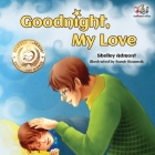Goodnight, My Love!: Children's Bedtime Story (Bedtime Stories Collection) Cover Image