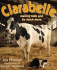 Clarabelle: Making Milk and So Much More Cover Image