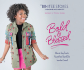 Bold and Blessed: How to Stay True to Yourself and Stand Out from the Crowd Cover Image