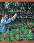 The Herbal Medicine-Maker's Handbook: A Home Manual Cover Image