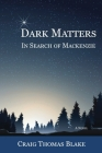 Dark Matters: In Search of Mackenzie Cover Image