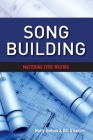 Song Building: Mastering Lyric Writing (SongTown Songwriting Series #1) Cover Image