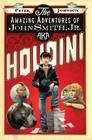 The Amazing Adventures of John Smith, Jr. Aka Houdini Cover Image