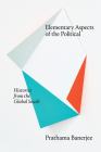 Elementary Aspects of the Political: Histories from the Global South Cover Image