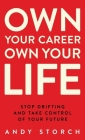 Own Your Career Own Your Life: Stop Drifting and Take Control of Your Future Cover Image