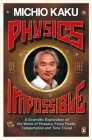 Physics of the Impossible: A Scientific Exploration of the World of Phasers, Force Fields, Teleportation and Time Travel Cover Image