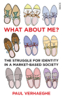 What about Me?: The Struggle for Identity in a Market-Based Society Cover Image