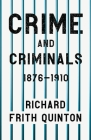 Crime and Criminals - 1876-1910;With the Essay 'Spontaneous and Imitative Crime' by Euphemia Vale Blake Cover Image