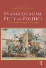 Evangelicalism, Piety and Politics: The Selected Writings of W.R. Ward Cover Image