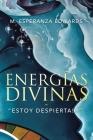 Energías Divinas: Estoy Despierta!!! Cover Image