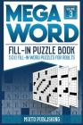 Mega Word Fill-In Puzzle Book: 500 Fill-In Word Puzzles for Adults Volume 3 Cover Image