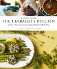 Recipes from the Herbalist's Kitchen: Delicious, Nourishing Food for Lifelong Health and Well-Being Cover Image