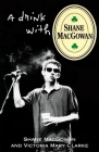 A Drink with Shane Macgowan Cover Image