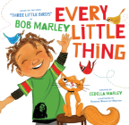 Every Little Thing: Based on the song 'Three Little Birds' by Bob Marley (Preschool Music Books, Children Song Books, Reggae for Kids) Cover Image