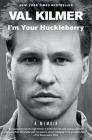I'm Your Huckleberry: A Memoir Cover Image