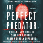The Perfect Predator Lib/E: A Scientist's Race to Save Her Husband from a Deadly Superbug: A Memoir Cover Image