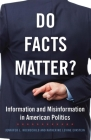 Do Facts Matter?, Volume 13: Information and Misinformation in American Politics (Julian J. Rothbaum Distinguished Lecture #13) Cover Image