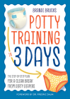 Potty Training in 3 Days: The Step-By-Step Plan for a Clean Break from Dirty Diapers Cover Image