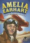 Amelia Earhart Flies Across the Atlantic (Extraordinary Explorers) Cover Image