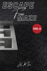 Escape From Maze: 70+ Maze Puzzle for Adults, Vol.5 Cover Image