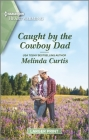 Caught by the Cowboy Dad: A Clean Romance Cover Image