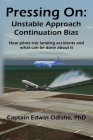Pressing On: Unstable Approach Continuation Bias Cover Image