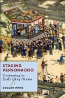 Staging Personhood: Costuming in Early Qing Drama Cover Image