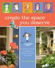Create the Space You Deserve: An Artistic Journey to Expressing Yourself Through Your Home Cover Image