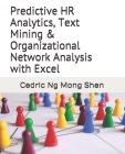 Predictive HR Analytics, Text Mining & Organizational Network Analysis with Excel Cover Image