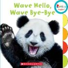 Wave Hello! Wave, Bye Bye! (Rookie Toddler) Cover Image