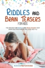Riddles and Brain Teaser for Kids: The Greatest 350 Riddles and Brain Teasers that Smart Kids and Families will Love. Age 9-12 Cover Image