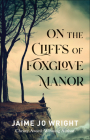 On the Cliffs of Foxglove Manor Cover Image