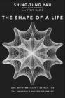 The Shape of a Life: One Mathematician's Search for the Universe's Hidden Geometry Cover Image