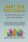 Meet the Principal: My Journey Beyond the Curriculum Cover Image