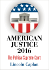 American Justice 2016: The Political Supreme Court Cover Image