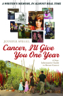 Cancer, I'll Give You One Year Cover Image