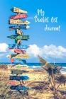 My Bucket List Journal- Personal Motivational Planner-Bucket List Book Journal - Gift Idea for Friends Cover Image