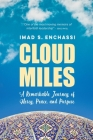 Cloud Miles: A Remarkable Journey of Mercy, Peace, and Purpose Cover Image