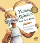 Parsley Rabbit's Book about Books Cover Image
