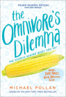The Omnivore's Dilemma: The Secrets Behind What You Eat, Young Readers Edition Cover Image