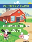 Country Farm Coloring Book for adults: A book type of wonderful and a unique coloring book of adults Activity Cover Image