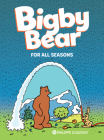 Bigby Bear: For All Seasons Cover Image