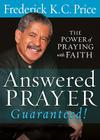 Answered Prayer Guaranteed!: The Power of Praying with Faith Cover Image