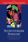 Multiculturalism Rethought: Interpretations, Dilemmas and New Directions Cover Image