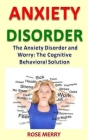 Anxiety Disorder: The Anxiety Disorder and Worry: The Cognitive Behavioral Solution Cover Image