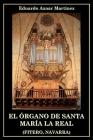 El órgano de Santa María la Real (Fitero, Navarra): Una enciclopedia gráfica de los instrumentos musicales populares del siglo XVII Cover Image