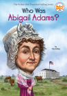 Who Was Abigail Adams? (Who Was?) Cover Image
