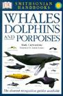 Smithsonian Handbooks: Whales & Dolphins: The Clearest Recognition Guide Available Cover Image